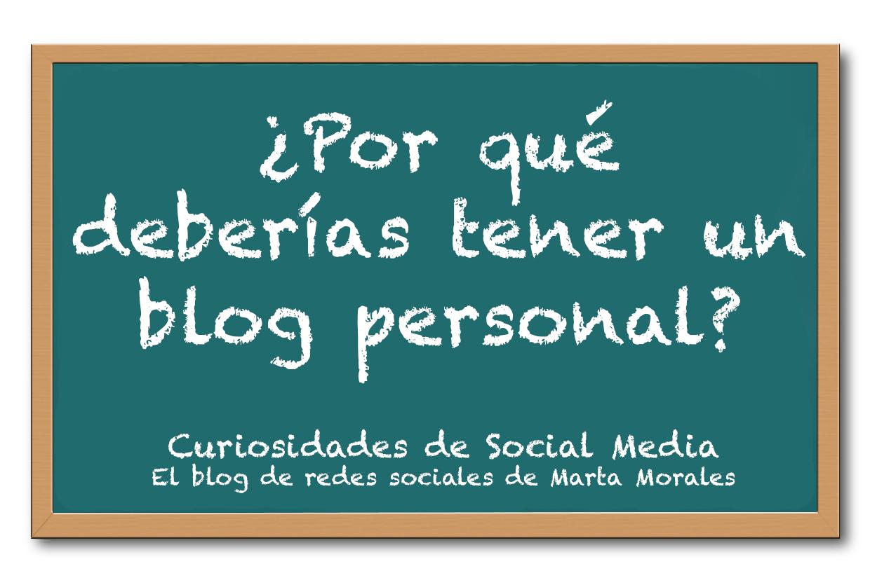 5 motivos por los que tener un blog personal. Curiosidades de social media, el blog de redes sociales de Marta Morales Castillo, periodista, community manager, social media manager