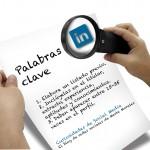 Cómo potenciar el uso de las palabras clave en tu perfil de Linkedin