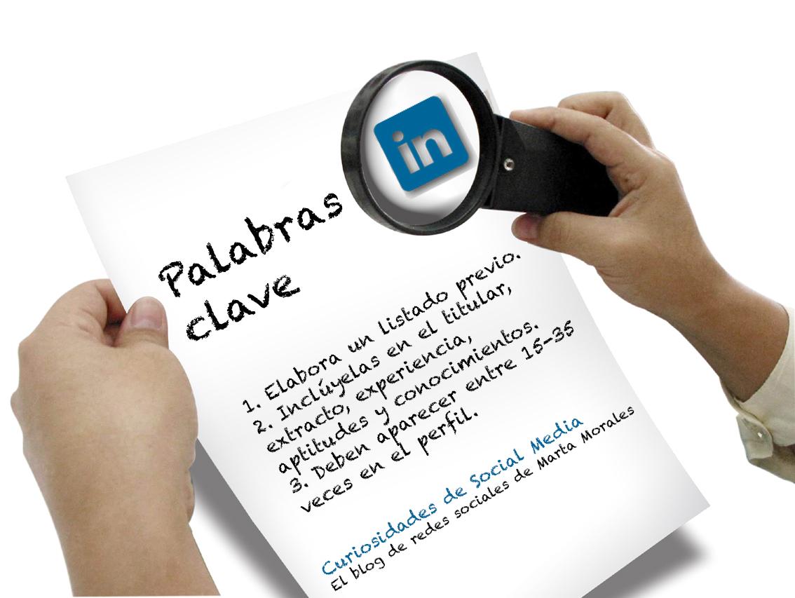 Cómo potenciar el uso de las palabras clave en tu perfil de Linkedin. Curiosidades de social media. Marta Morales Castillo, periodista, community manager, experta en redes sociales