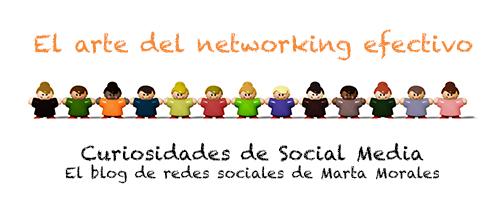 El arte del networking efectivo Marta Morales Castillo periodista community manager experta en redes sociales blog curiosidades social media copy